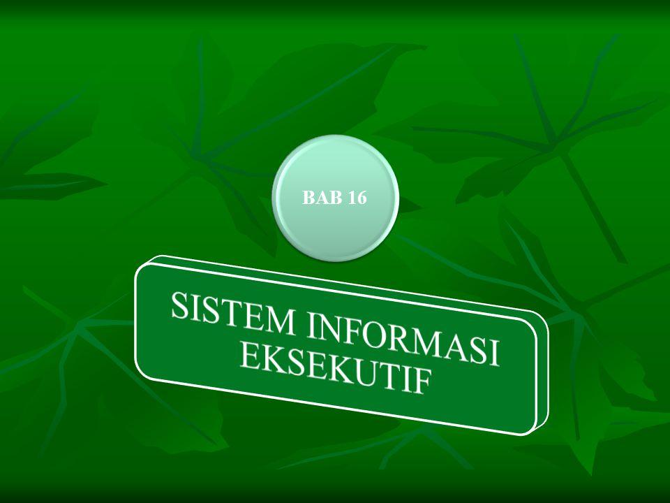 EKSEKUTIF  Istilah Eksekutif digunakan untuk mengidentifikasi manajer pada tingkat atas dari hierarki organisasi dan berpengaruh kuat pada perusahaan  Eksekutif selalu terlibat dalam perencanaan strategis dan penetapan kebijakan perusahaan  Eksekutif memberikan nilai yang lebih tinggi pada perusahaan daripada kesejahteraan unit-unit undividual dalam perusahaan  Sistem Informasi Eksekutif berada dipuncak sistem- sistem informasi funfsional dan menyediakan informasi bagi eksekitif