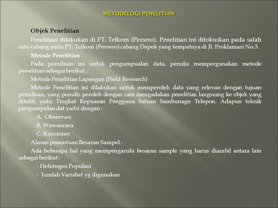 Objek Penelitian Penelitian dilakukan di PT. Telkom (Persero).