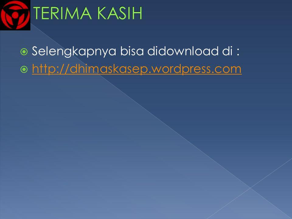  Selengkapnya bisa didownload di :  http://dhimaskasep.wordpress.com http://dhimaskasep.wordpress.com