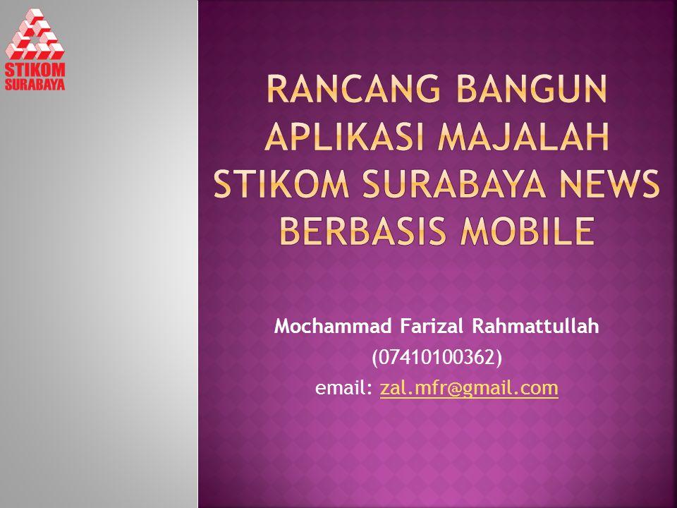 Mochammad Farizal Rahmattullah (07410100362) email: zal.mfr@gmail.comzal.mfr@gmail.com