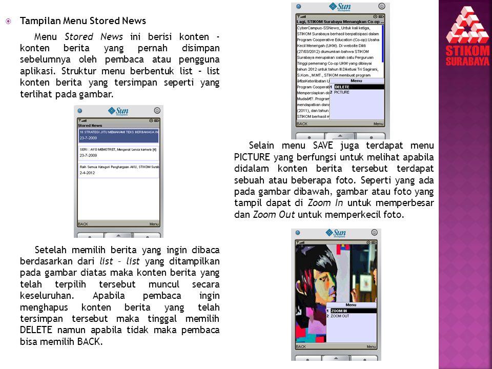  Tampilan Menu Stored News Menu Stored News ini berisi konten - konten berita yang pernah disimpan sebelumnya oleh pembaca atau pengguna aplikasi. St