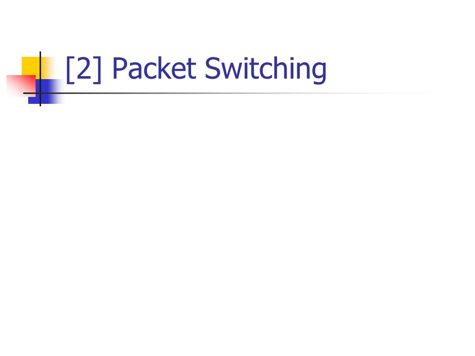 [2] Packet Switching