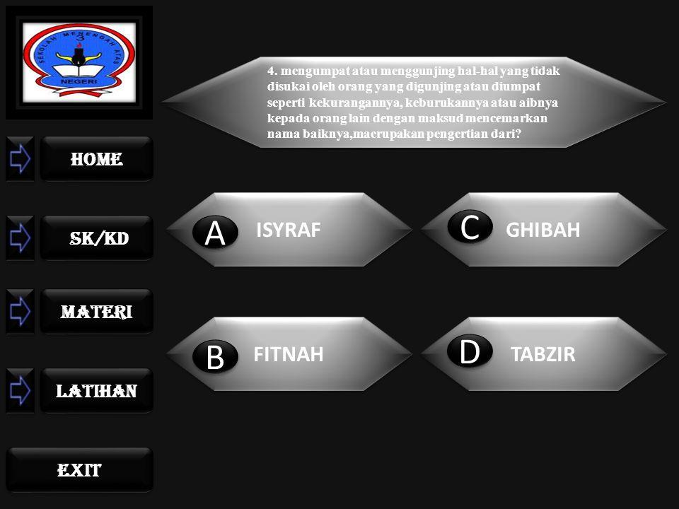 home sk/kd materi LATIHAN exit 3. Surat yang menerangkan tentang TABZIR adalah? (QS al-Hujurat 49:12) (QS al-Hujurat 49:12) (QS Al-isra:26-27) (QS Al-