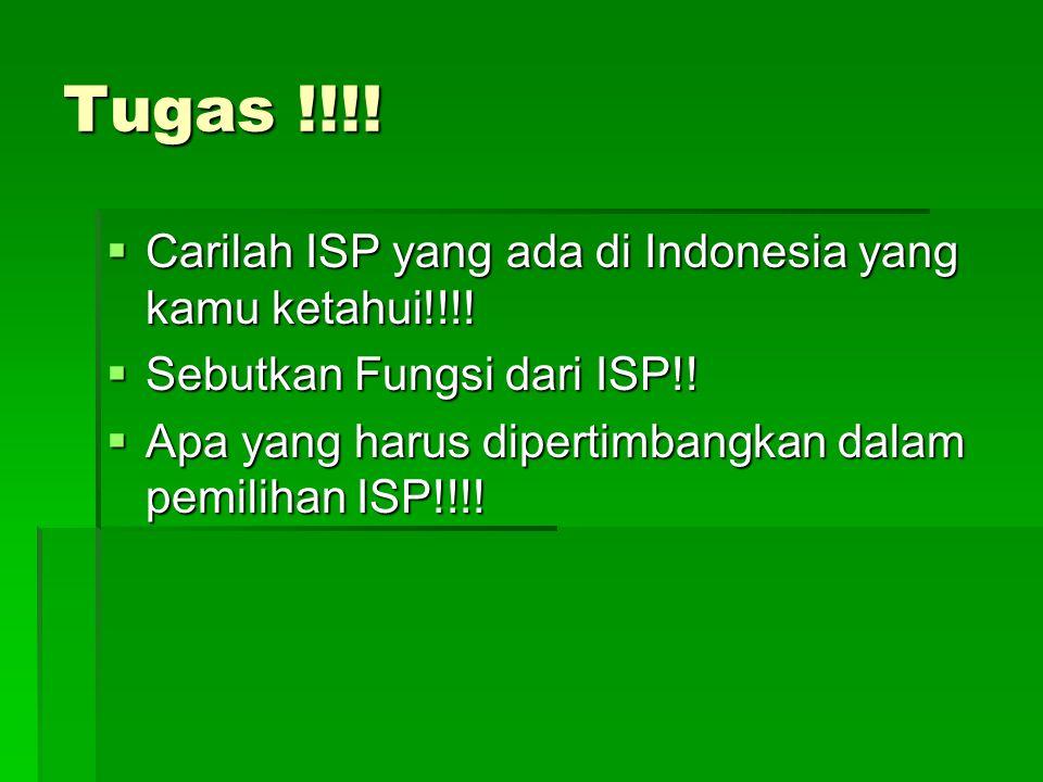 Tugas !!!. Carilah ISP yang ada di Indonesia yang kamu ketahui!!!.