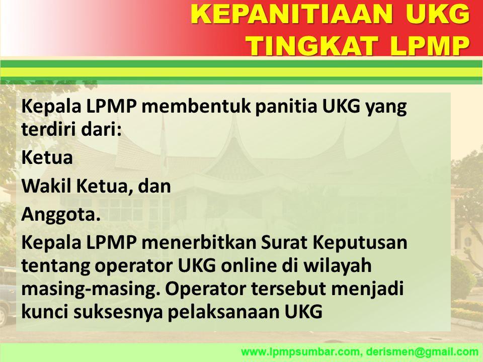 KEPANITIAAN UKG TINGKAT KABUPATEN/KOTA Kepala Dinas Kabupaten/Kota membentuk panitia UKG yang terdiri dari: Ketua Wakil Ketua, dan Anggota.