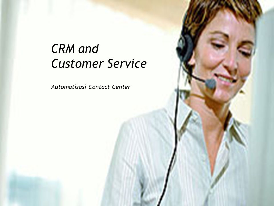CRM and Customer Service Automatisasi Contact Center