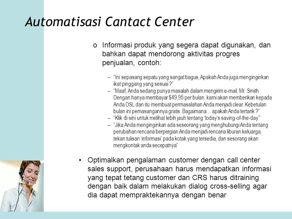"""Automatisasi Cantact Center oInformasi produk yang segera dapat digunakan, dan bahkan dapat mendorong aktivitas progres penjualan, contoh: –""""Ini sepas"""