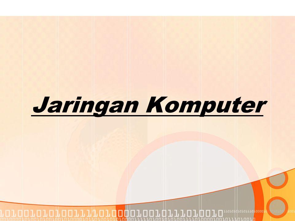 Internet •Interconnected Network •sistem komunikasi global yang menghubungkan komputer-komputer dan jaringan-jaringan komputer di seluruh dunia.