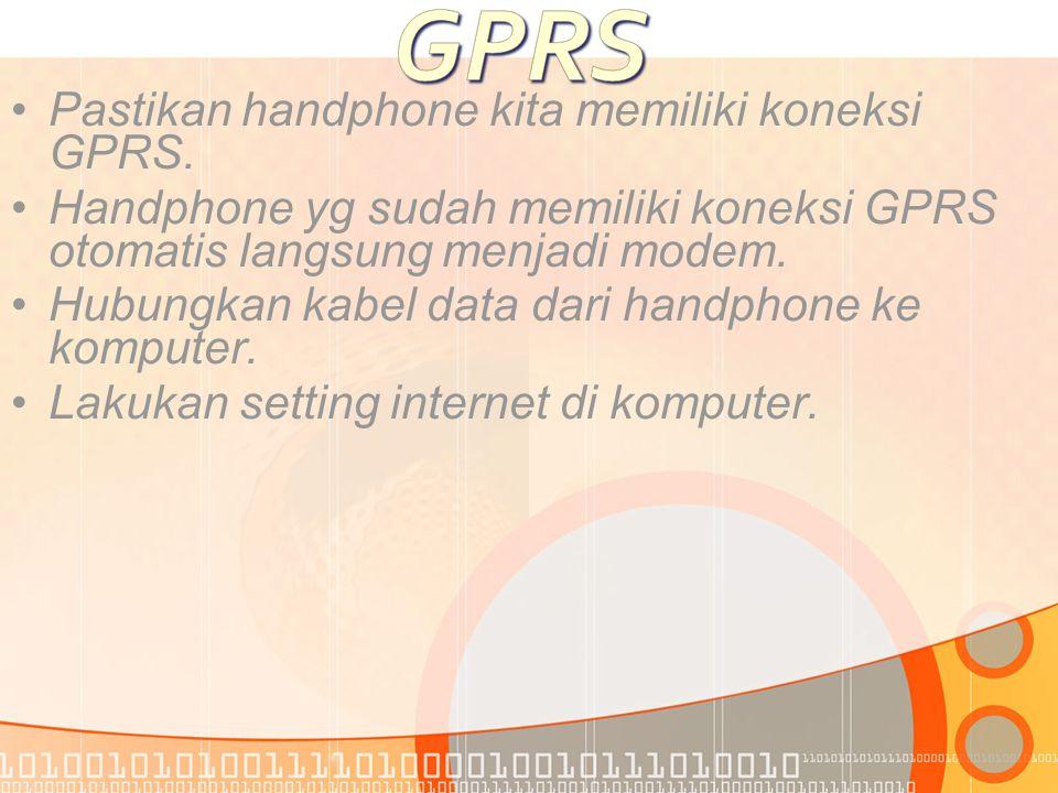 •Pastikan handphone kita memiliki koneksi GPRS.