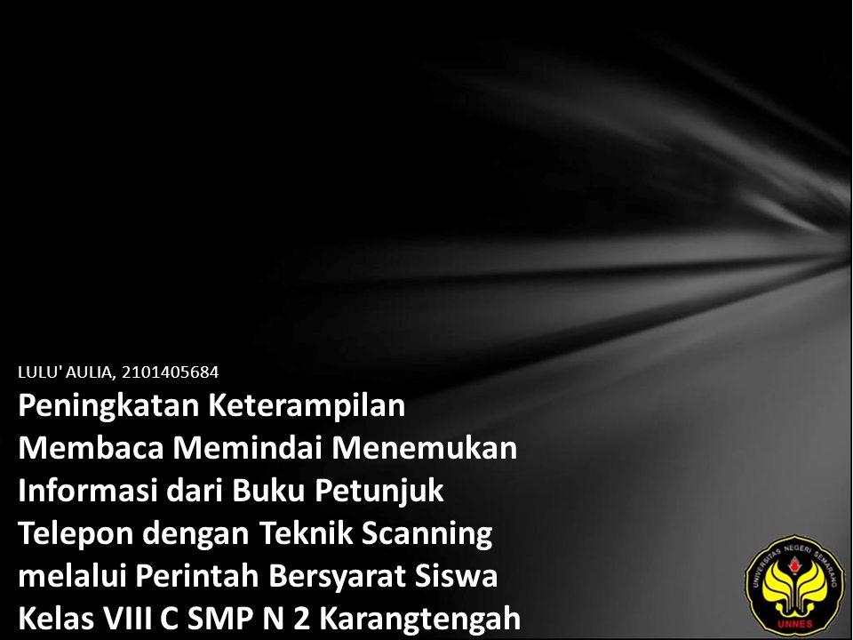 Identitas Mahasiswa - NAMA : LULU AULIA - NIM : 2101405684 - PRODI : Pendidikan Bahasa, Sastra Indonesia, dan Daerah (Pendidikan Bahasa dan Sastra Indonesia) - JURUSAN : Bahasa & Sastra Indonesia - FAKULTAS : Bahasa dan Seni - EMAIL : lia_muanizz pada domain plasa.com - PEMBIMBING 1 : Drs.