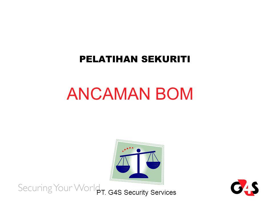 PT. G4S Security Services PELATIHAN SEKURITI ANCAMAN BOM