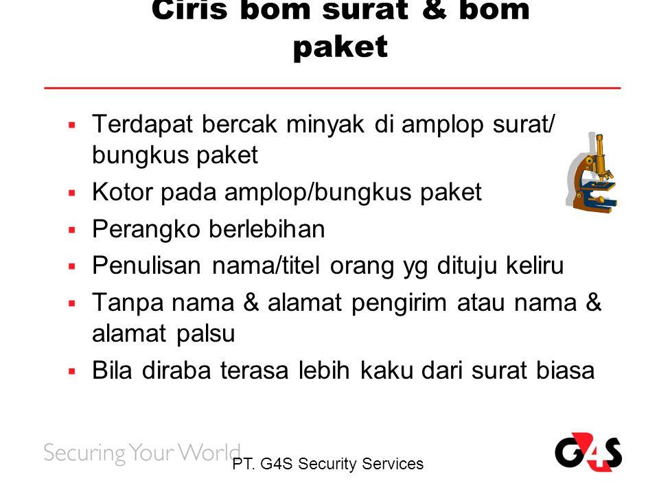 PT. G4S Security Services Ciris bom surat & bom paket  Terdapat bercak minyak di amplop surat/ bungkus paket  Kotor pada amplop/bungkus paket  Pera
