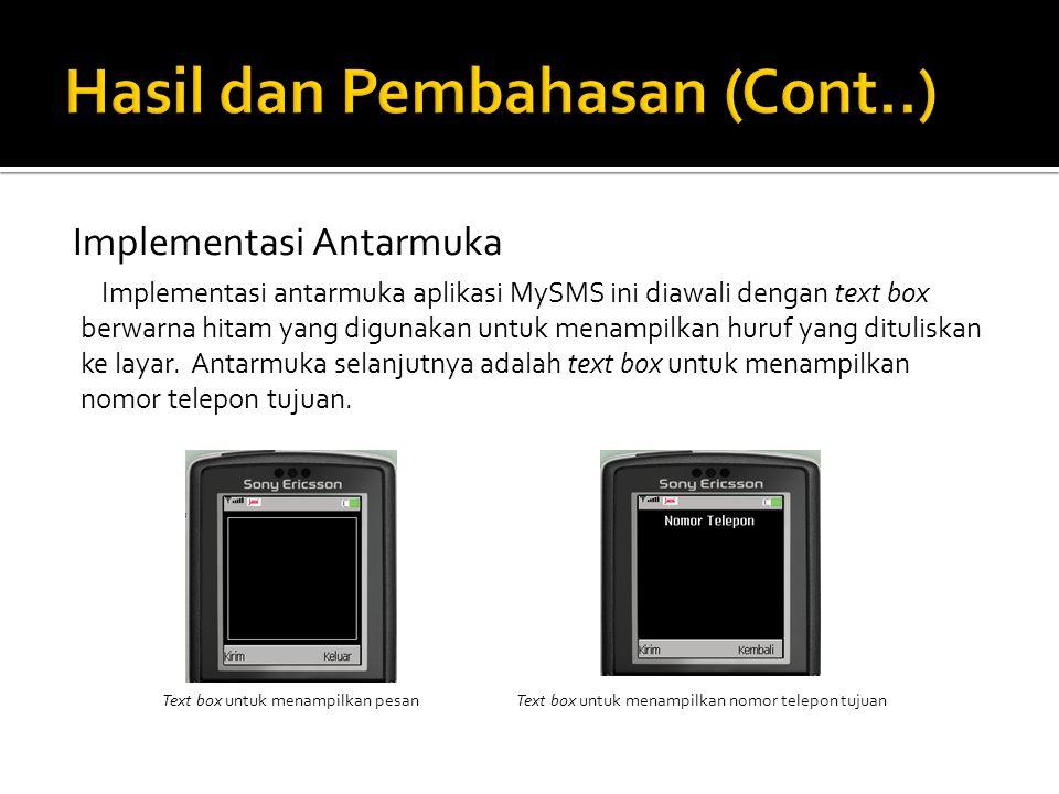 Implementasi Antarmuka Implementasi antarmuka aplikasi MySMS ini diawali dengan text box berwarna hitam yang digunakan untuk menampilkan huruf yang dituliskan ke layar.