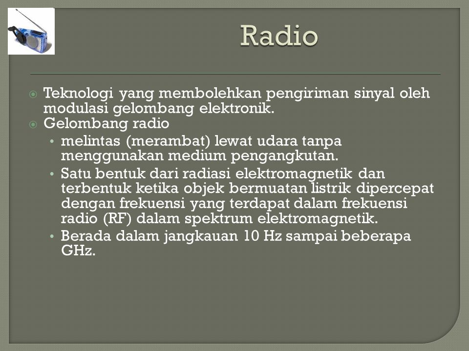  Teknologi yang membolehkan pengiriman sinyal oleh modulasi gelombang elektronik.