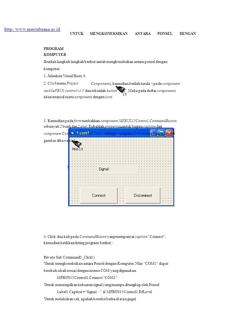 http://www.mercubuana.ac.id UNTUKMENGKONEKSIKANANTARAPONSELDENGAN PROGRAM KOMPUTER Ikutilah langkah-langkah berikut untuk mengkoneksikan antara ponsel dengan komputer: 1.