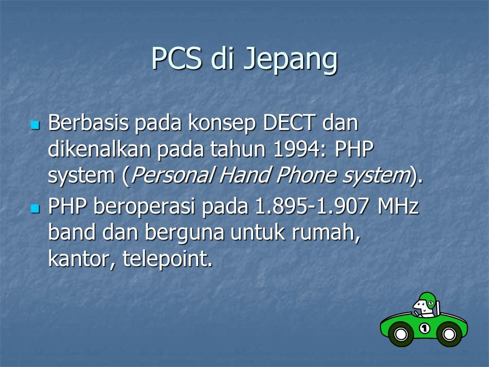 PCS di Jepang  Berbasis pada konsep DECT dan dikenalkan pada tahun 1994: PHP system (Personal Hand Phone system).