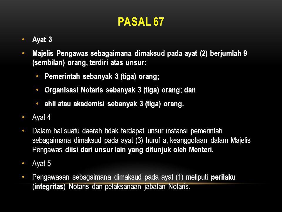 PASAL 67 • Ayat 3 • Majelis Pengawas sebagaimana dimaksud pada ayat (2) berjumlah 9 (sembilan) orang, terdiri atas unsur: • Pemerintah sebanyak 3 (tig