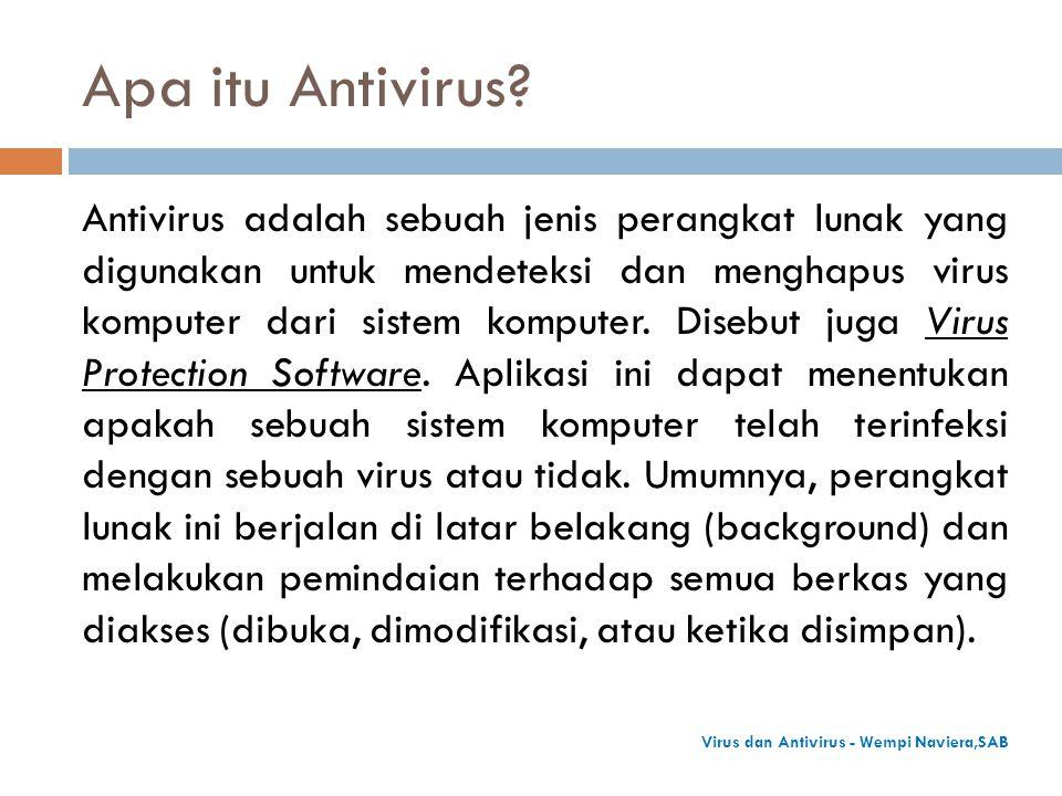 Apa itu Antivirus? Antivirus adalah sebuah jenis perangkat lunak yang digunakan untuk mendeteksi dan menghapus virus komputer dari sistem komputer. Di