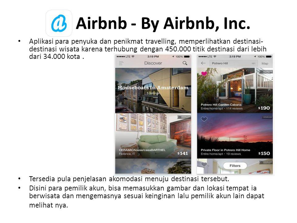 Airbnb - By Airbnb, Inc. • Aplikasi para penyuka dan penikmat travelling, memperlihatkan destinasi- destinasi wisata karena terhubung dengan 450.000 t