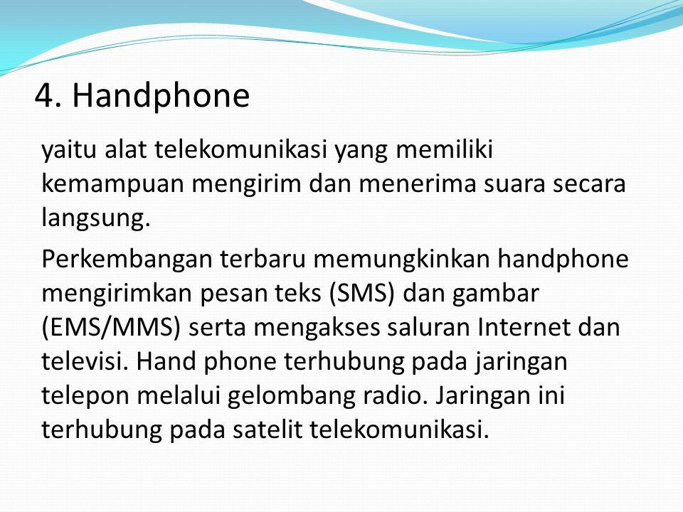 3. Telepon yaitu alat telekomunikasi yang digunakan untuk mengirim dan menerima suara secara langsung (real-time) dari jarak jauh dengan menggunakan j