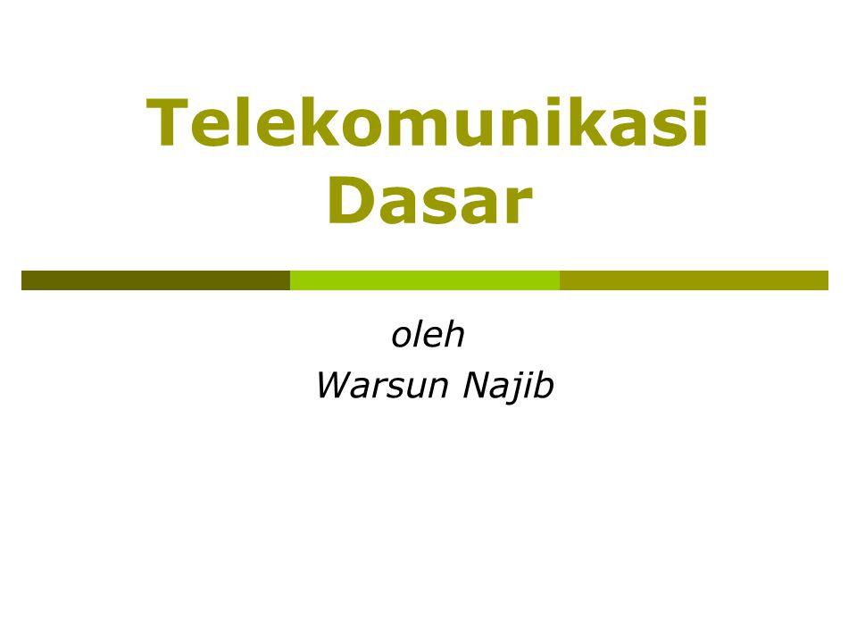Telekomunikasi Dasar oleh Warsun Najib
