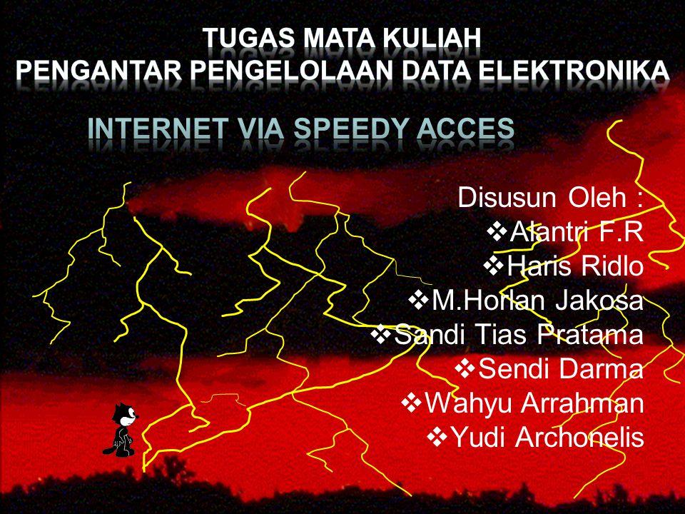 Daftar isi  Internet Speedy Access Internet Speedy AccessInternet Speedy Access  ADSL ADSL  Broadband Access Broadband AccessBroadband Access  Keunggulan Speedy Keunggulan SpeedyKeunggulan Speedy  Kelemahan Speedy Kelemahan Speedy Kelemahan Speedy  Syarat-syarat berlangganan Speedy Syarat-syarat berlangganan SpeedySyarat-syarat berlangganan Speedy  Faktor yang membedakan Modem Faktor yang membedakan ModemFaktor yang membedakan Modem   Cara menyeting ulang Speedy yang terhapusCara menyeting ulang Speedy yang terhapus  Cara menginstal Speedy Cara menginstal SpeedyCara menginstal Speedy