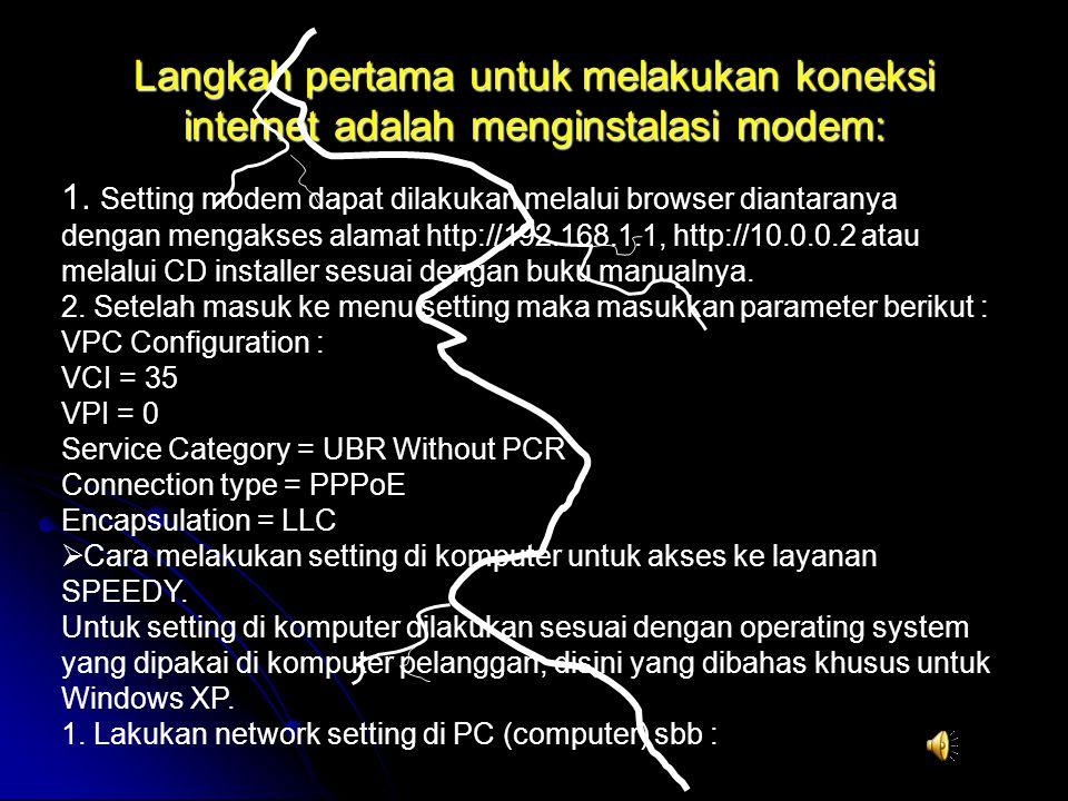 Langkah pertama untuk melakukan koneksi internet adalah menginstalasi modem: 1.