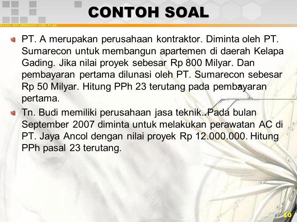10 CONTOH SOAL PT. A merupakan perusahaan kontraktor. Diminta oleh PT. Sumarecon untuk membangun apartemen di daerah Kelapa Gading. Jika nilai proyek