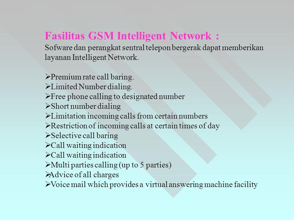 Fasilitas GSM Intelligent Network : Sofware dan perangkat sentral telepon bergerak dapat memberikan layanan Intelligent Network.  Premium rate call b
