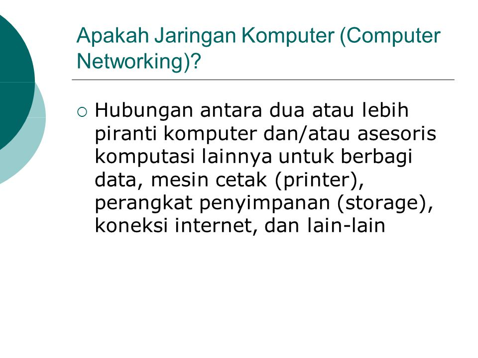 Fungsi Jaringan Komputer  Berbagi data  Berbagi koneksi internet  Berbagi printer, perangkat penyimpanan, atau asesoris lainnya  Memainkan permainan yang mendukung konsep jaringan  Lain-lain