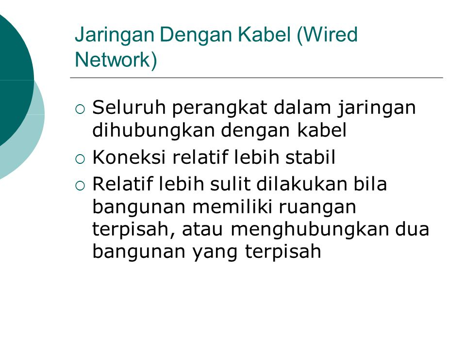 Jaringan Dengan Kabel (Wired Network)  Kabel yang bisa digunakan  Kabel data  Kabel Listrik  Kabel Telepon