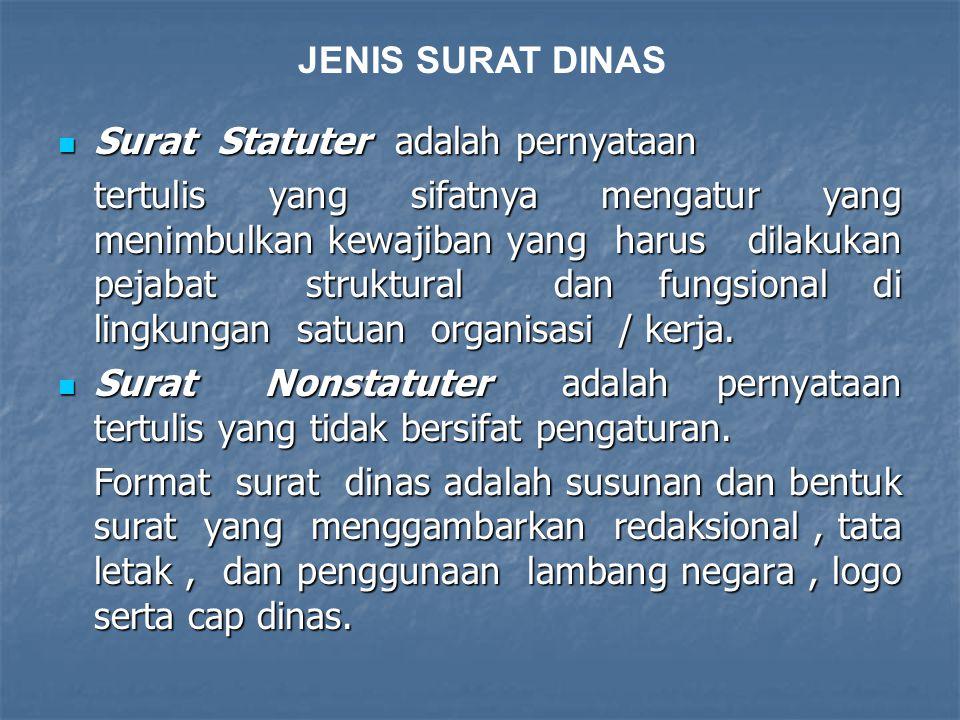  Surat Statuter adalah pernyataan tertulis yang sifatnya mengatur yang menimbulkan kewajiban yang harus dilakukan pejabat struktural dan fungsional d