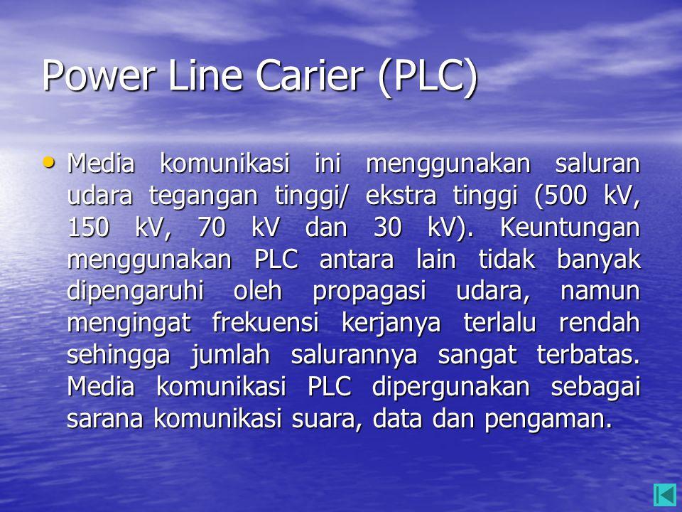 Power Line Carier (PLC) • Media komunikasi ini menggunakan saluran udara tegangan tinggi/ ekstra tinggi (500 kV, 150 kV, 70 kV dan 30 kV). Keuntungan