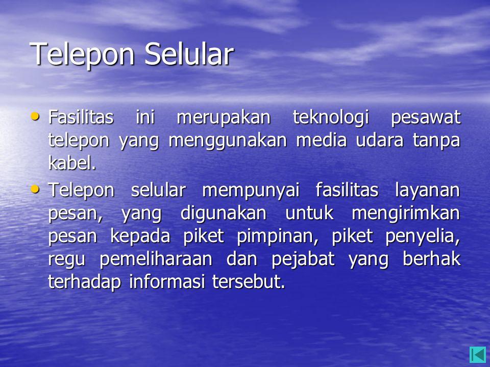 Telepon Selular • Fasilitas ini merupakan teknologi pesawat telepon yang menggunakan media udara tanpa kabel. • Telepon selular mempunyai fasilitas la