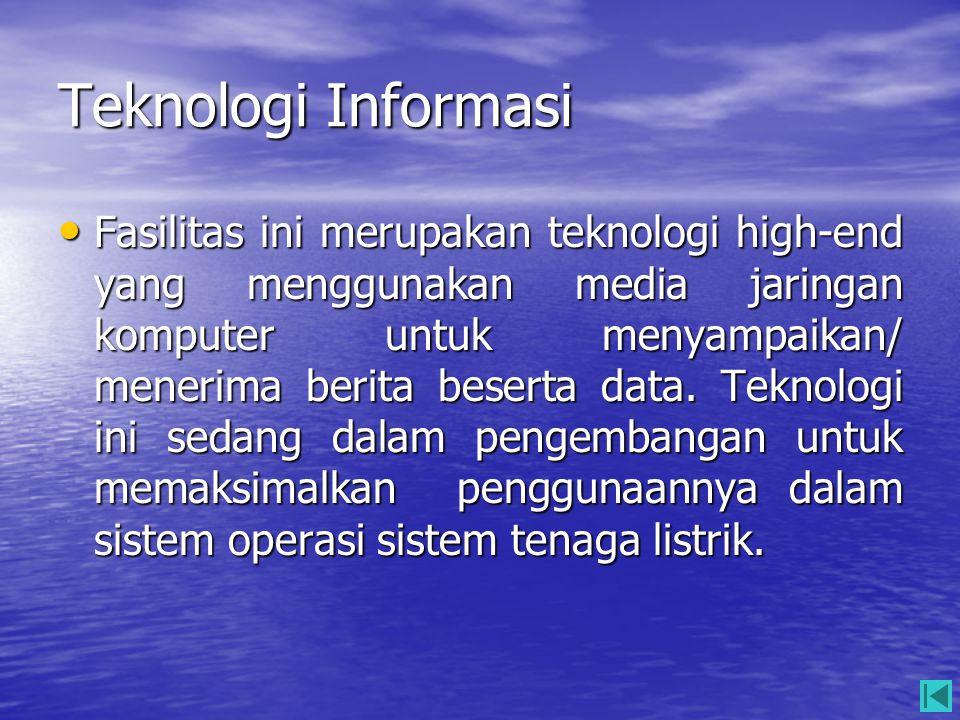 Teknologi Informasi • Fasilitas ini merupakan teknologi high-end yang menggunakan media jaringan komputer untuk menyampaikan/ menerima berita beserta