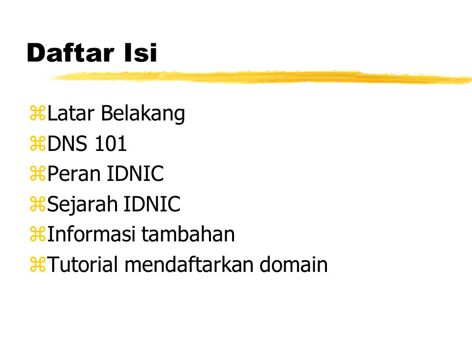 Daftar Isi zLatar Belakang zDNS 101 zPeran IDNIC zSejarah IDNIC zInformasi tambahan zTutorial mendaftarkan domain