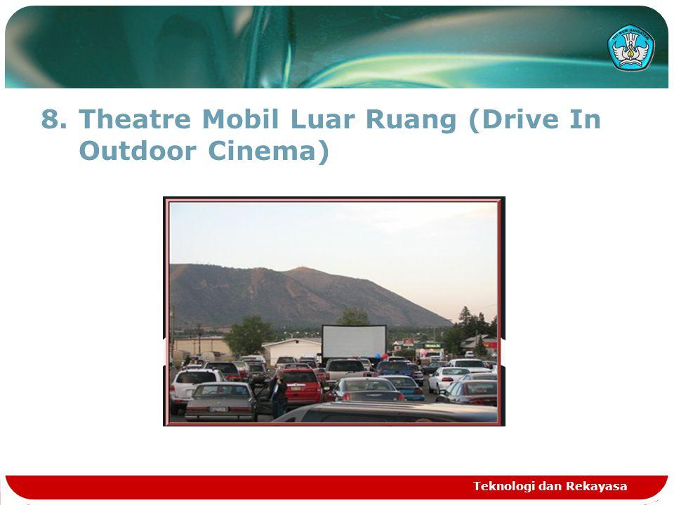 8.Theatre Mobil Luar Ruang (Drive In Outdoor Cinema) Teknologi dan Rekayasa