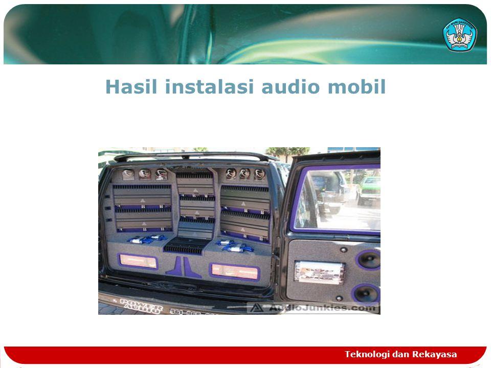 Hasil instalasi audio mobil Teknologi dan Rekayasa
