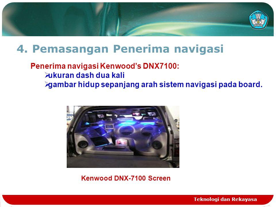 4.Pemasangan Penerima navigasi Teknologi dan Rekayasa Penerima navigasi Kenwood's DNX7100:  ukuran dash dua kali  gambar hidup sepanjang arah sistem navigasi pada board.
