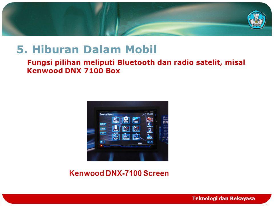 5.Hiburan Dalam Mobil Fungsi pilihan meliputi Bluetooth dan radio satelit, misal Kenwood DNX 7100 Box Teknologi dan Rekayasa Kenwood DNX-7100 Screen