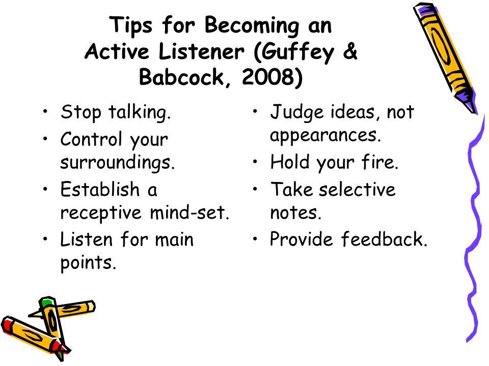 Beberapa hal yang positif dari kebiasaan mendengar yang efektif •Pendengar yang baik akan disukai orang lain karena mereka dapat memuaskan kebutuhan d