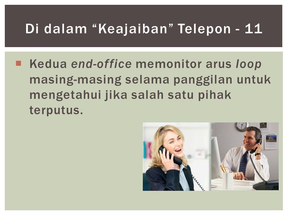 """ Kedua end-office memonitor arus loop masing-masing selama panggilan untuk mengetahui jika salah satu pihak terputus. Di dalam """"Keajaiban"""" Telepon -"""