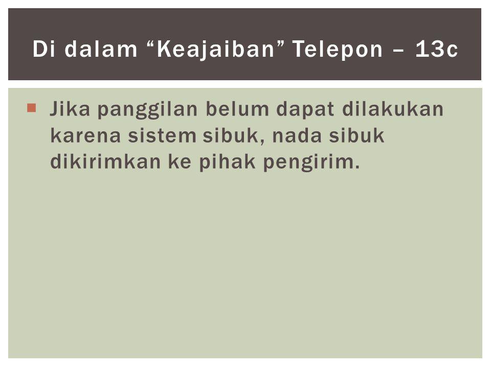 """ Jika panggilan belum dapat dilakukan karena sistem sibuk, nada sibuk dikirimkan ke pihak pengirim. Di dalam """"Keajaiban"""" Telepon – 13c"""