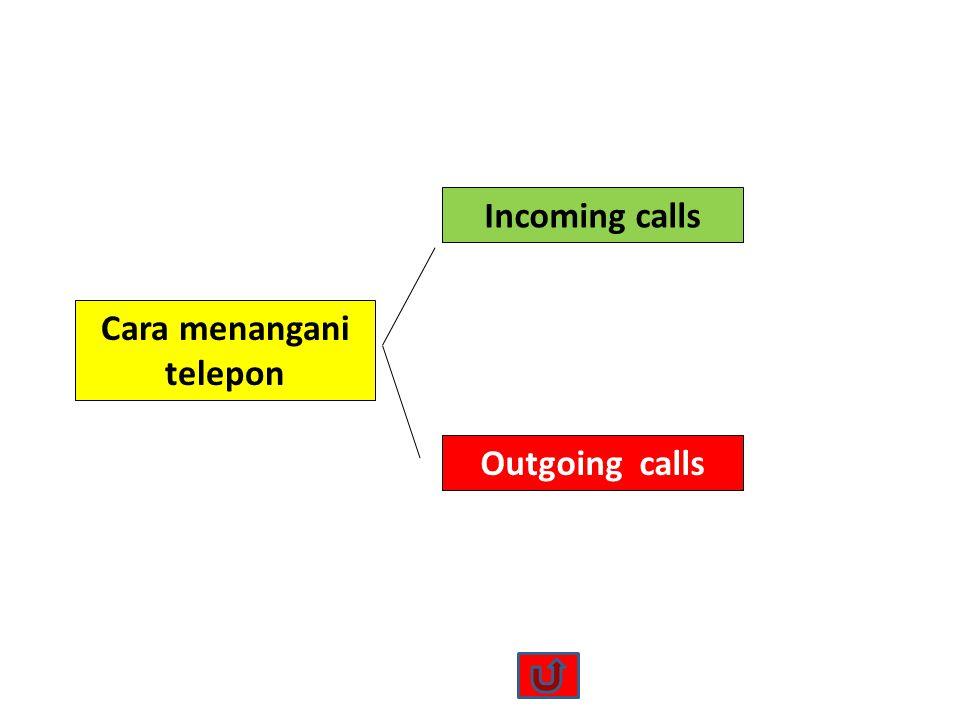 Cara menangani telepon Incoming calls Outgoing calls