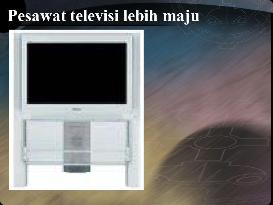 Pesawat televisi lebih maju