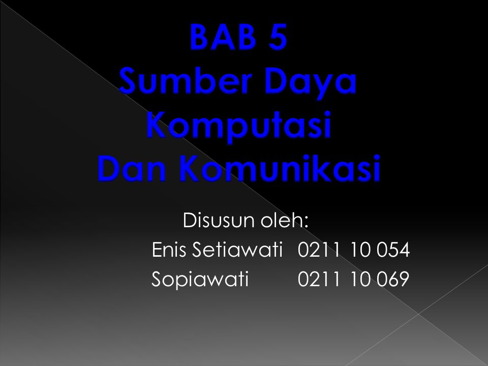 Disusun oleh: Enis Setiawati 0211 10 054 Sopiawati 0211 10 069