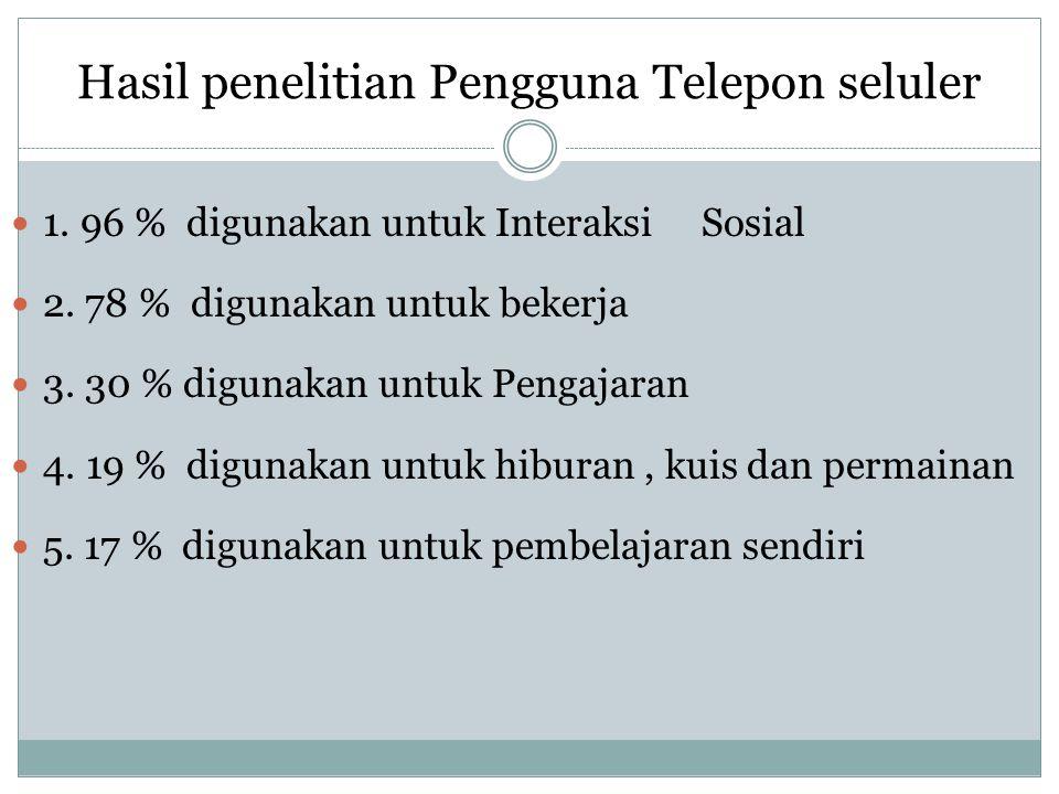 EEDWARD (2005) Pendistribusian telepon seluler lebih Fokus pada : BBagaimana orang berkomonikasi BBerkaliborasi dan bbelajar
