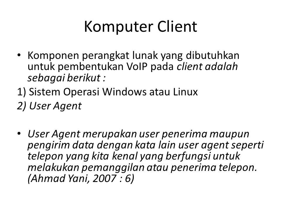 • User Agent ada berupa software ataupun hardware.