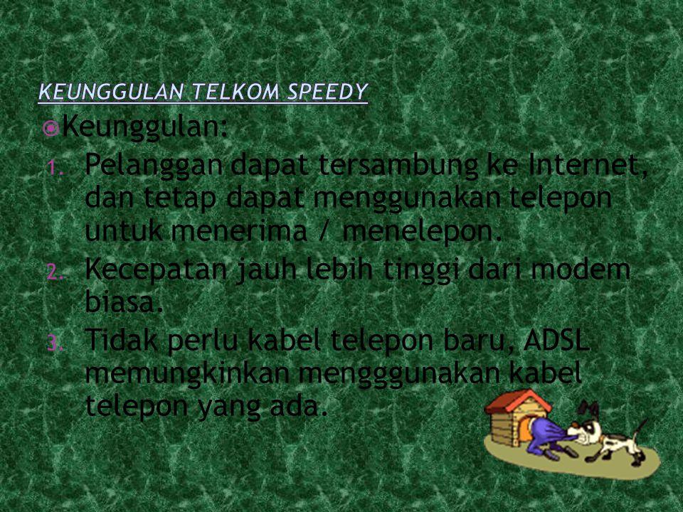  Karena teknologi yang digunakan hanya dapat menerima jaringan telepon tertentu saja, Maka untuk dapat melakukan koneksi ADSL, diperlukan kualitas ja