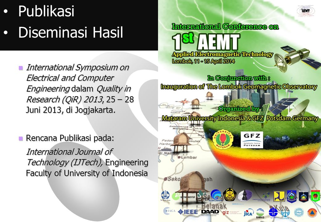 www.ristek.go.id  International Symposium on Electrical and Computer Engineering dalam Quality in Research (QiR) 2013, 25 – 28 Juni 2013, di Jogjakarta.